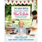 Great British Bake Off How to Bake Hardback