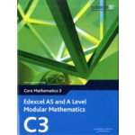 Edexcel AS and A Level Modular Mathematics Core Mathematics 3 C3 Mixed media product