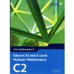 Edexcel AS and A Level Modular Mathematics Core Mathematics 2 C2 Mixed media product