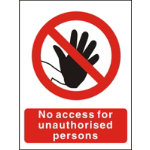 Warning Sign No Access For Unauthorised Persons 200 x 300 mm