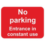 Warning Sign No Parking Entrance In Constant Use 2mm Foam Board 400 x 300 mm