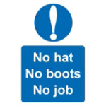 Warning Sign No Hat No Boots No Job 2mm Foam Board 200 x 300 mm