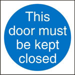 Mandatory Sign This Door Must Be Kept Closed PVC 100 x 100 mm