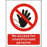 Prohibition Signs No Access For Unauthorised Persons PVC 150 X 200 mm