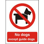 Prohibition Signs No Dogs Except Guide Dogs PVC 150 x 200 mm