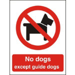 Prohibition Signs No Dogs Except Guide Dogs Self Adhesive Vinyl 150 x 200 mm