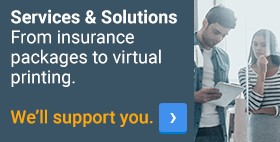 Services & Solutions. From insurance packages to virtual printing. We'll support you. ›