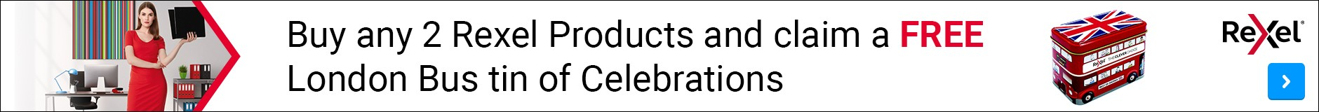 Buy any 2 Rexel Products and claim a FREE London Bus tin of Celebrations